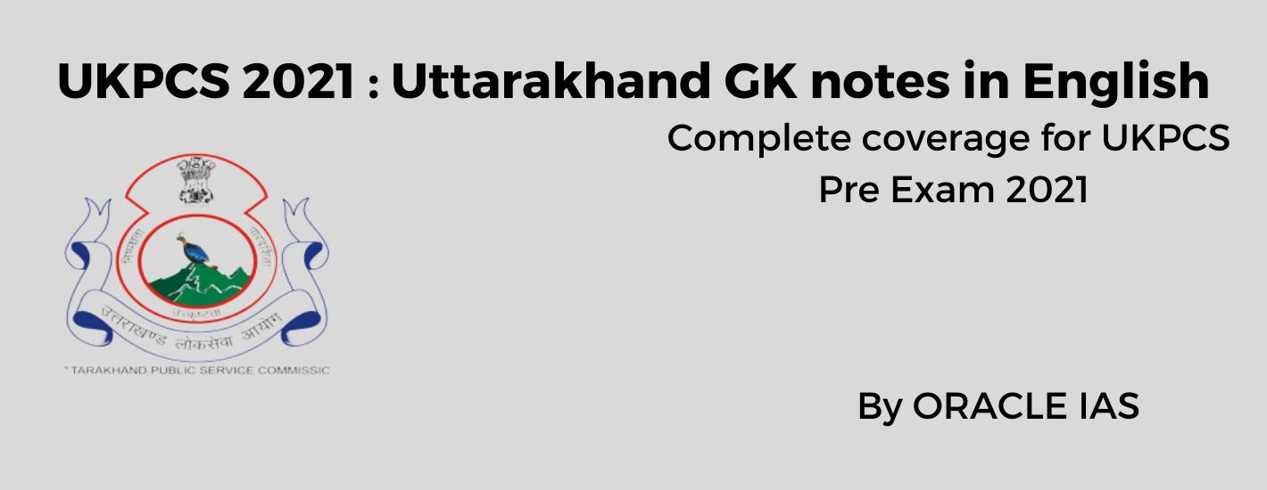 Uttarakhand GK notes in English for UKPCS 2021 || Uttarakhand GK in English